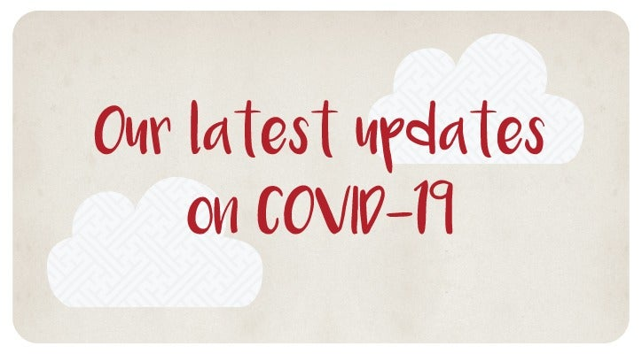 Our Latest Updates on COVID-19