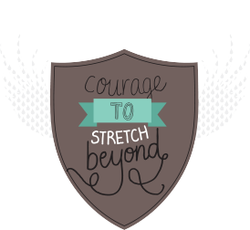 Courage to Stretch Beyond
